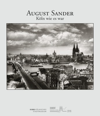 August Sander: Köln wie es war 2016